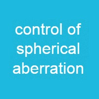 Control of spherical aberration